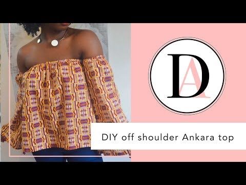 DIY Ankara Off Shoulder Top