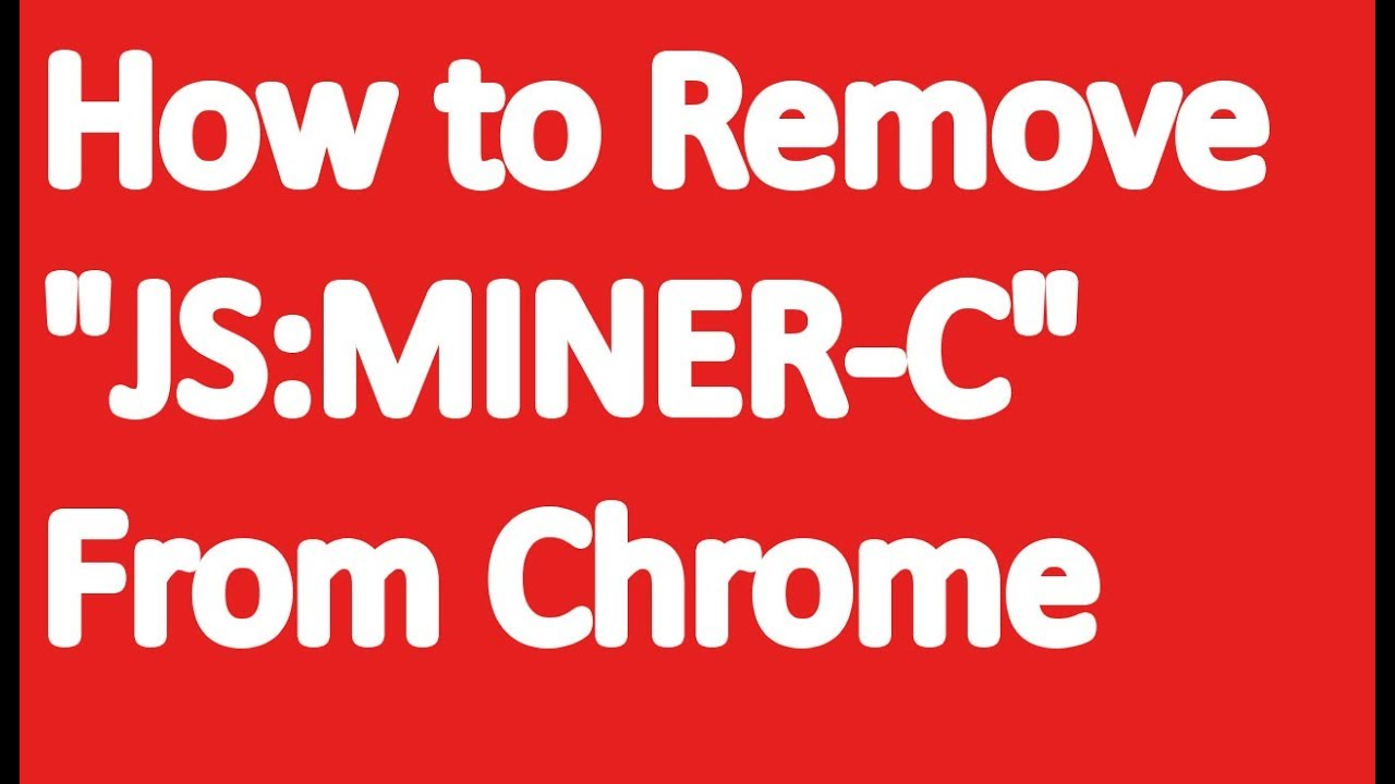 How to remove jsminer c virus from google chrome youtube how to remove jsminer c virus from google chrome ccuart Images