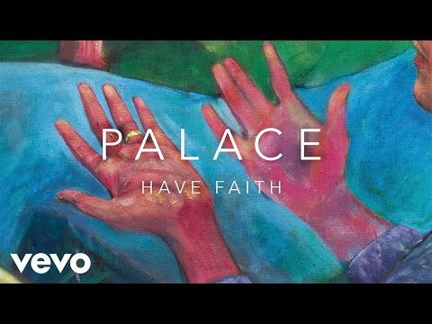 Palace - Have Faith