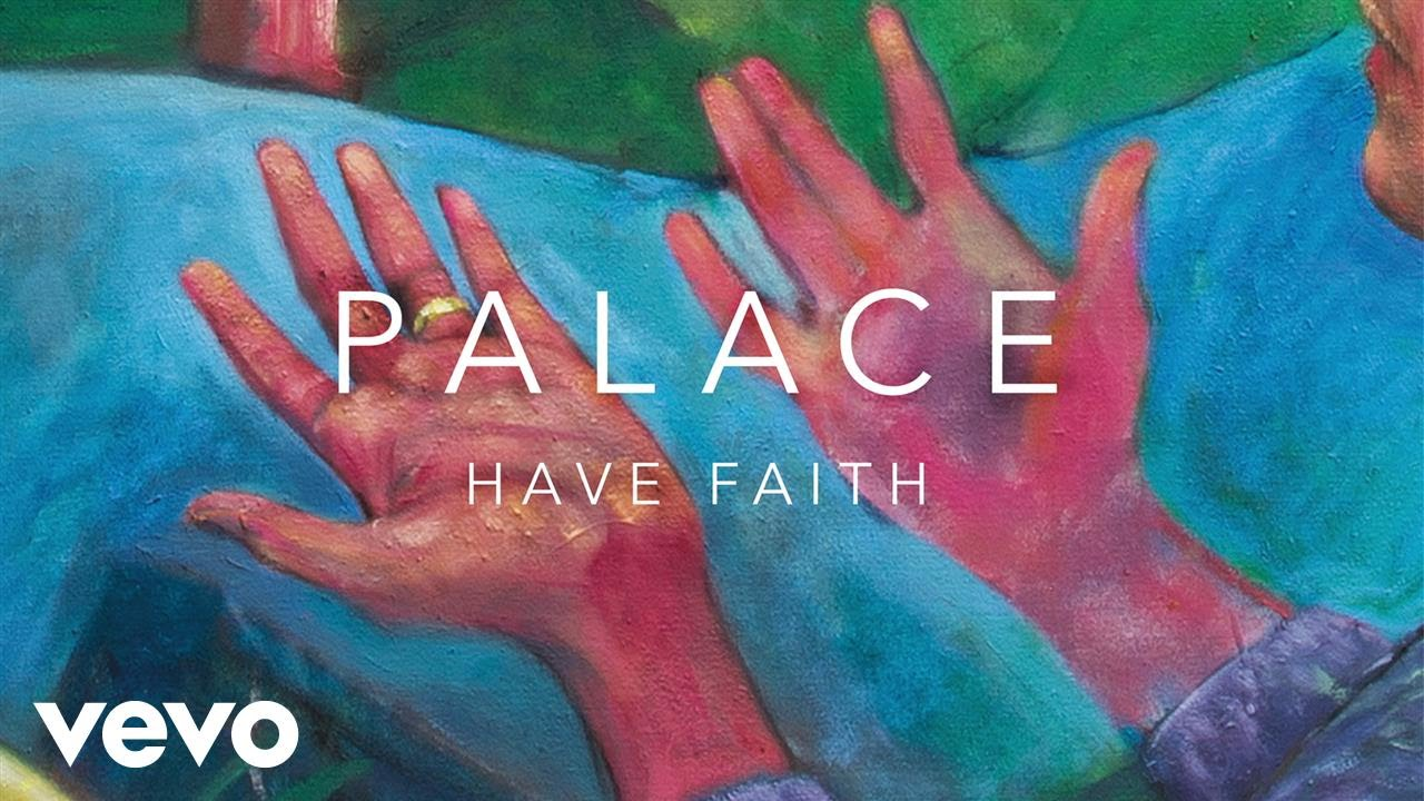 Palace - Have Faith (Official Audio)