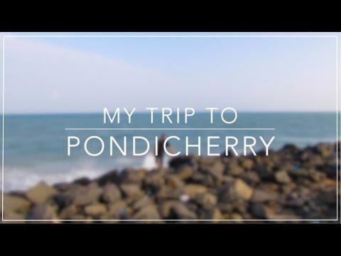 My trip to Pondicherry | Travel Vlog