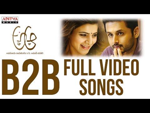 A Aa B2B Full Video Songs || A Aa Video Songs || Nithiin, Samantha , Trivikram, Mickey J Meyer