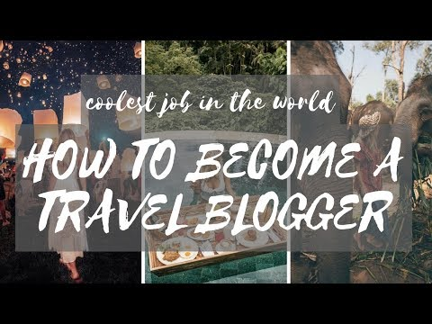 I GET PAID TO TRAVEL THE WORLD - HOW I BECAME A TRAVEL BLOGG