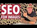 SEO for Images: How to Create File Names, ALT Text and Titles