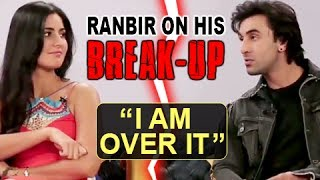 Ranbir Kapoor Says 'I'm Over It' When Asked About Break Up With Katrina