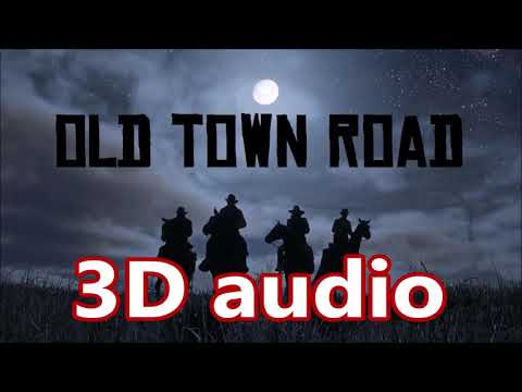 (3D AUDIO) Lil Nas X - Old Town Road (Billy Ray Cyrus) (not Rotation)