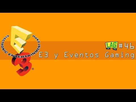 LAG #46: E3 y Eventos sobre Gaming