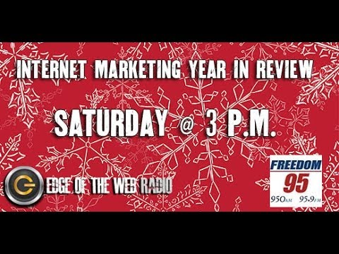 Internet Marketing 2013 Year In Review | Edge of the Web Radio - An SEO Podcast