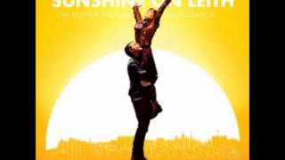 Sunshine on Leith - I'm Gonna Be (500 Miles) (movie version)