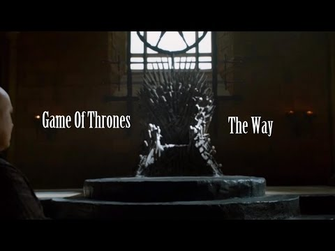 Game Of Thrones | The Way |