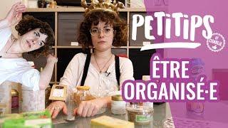 Comment être organisé·e ? - PETITIPS