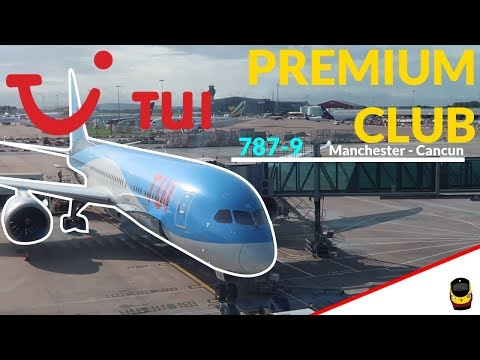 TRIP REPORT - TUI 787-9 Premium Club to Cancun! Manchester - Cancun
