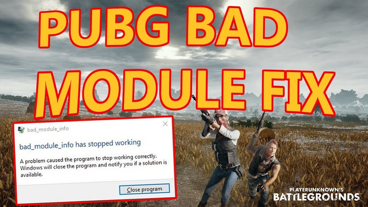 pubg bad module info error fix works april 2018 youtube. Black Bedroom Furniture Sets. Home Design Ideas