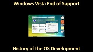 Windows Vista End of Support (Some History on the OS Development)