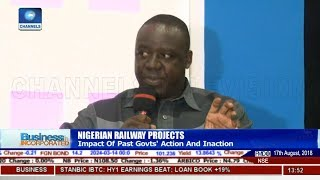 Impact Of Past Govts' Action On Nigeria's Railway Projects   Business Incorporated  