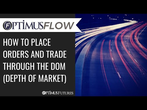 Optimus Flow – How to Place Orders and Trade Through the DOM (Depth of Market)