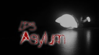 LPS asylum (episode 7, gates of hell)