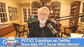Welcome to the Fetaverse - POTUS transition on Twitter, Brave adds IPFS, Bernie mitten memes