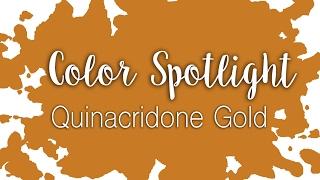 Color Spotlight: Quinacridone Gold / Watercolor Color Profile
