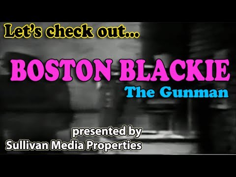 Boston Blackie: The Gunman || a classic TV encore
