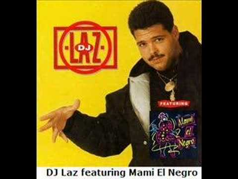 DJ Laz featuring Mami El Negro and Danny D