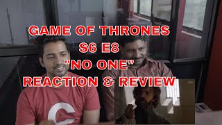 "Game of Thrones S6 E8 ""No  One"" reaction and Review"