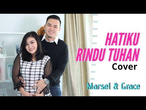 HATIKU RINDU TUHAN (Cover) by Marsel Tumbelaka & Grace Sumolang