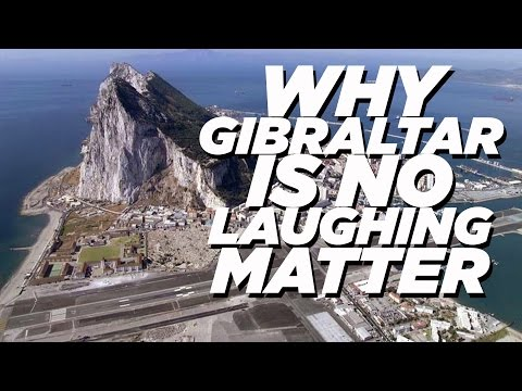 Why Gibraltar is No Laughing Matter | Brexit VI