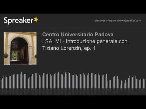 I SALMI - Introduzione generale con Tiziano Lorenzin, ep. 1