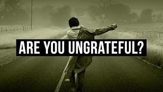 Are You Ungrateful To Allah?