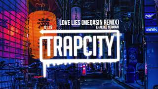 Khalid & Normani - Love Lies (Medasin Remix) [Lyrics]