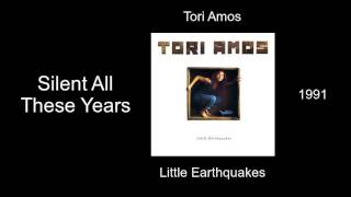 Tori Amos - Silent All These Years - Little Earthquakes [1991]