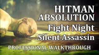 "Hitman: Absolution (Mission 13) Fight Night - PRO ""EXPERT/PURIST"""