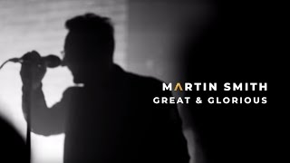 Martin Smith - Great & Glorious (Official Live Video)