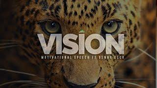 Vision - Inspirational Speech Featuring Benny Esco