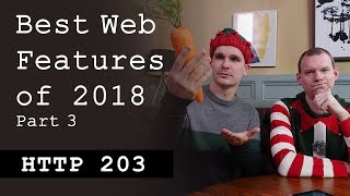 Best web features of 2018: Part 3/4 - HTTP203