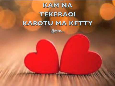 KAMNA TEKERAOI KAROTU MA KETTY By Teidy Boy_Bwenaman_KB4/Lowland Production - Kiribati@tm..