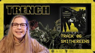 06 SMITHEREENS - TRENCH REACTION SERIES (twenty one pilots)
