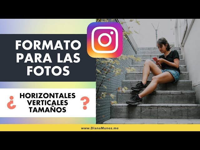 Formato y Resolución Recomendados para las Fotos en Instagram | Instagram Marketing | Diana Muñoz