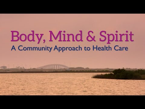 Body, Mind & Spirit - A Community Approach to Health Care
