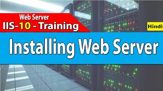 How to install Web Server? | Installing and managing IIS -10 in Hindi