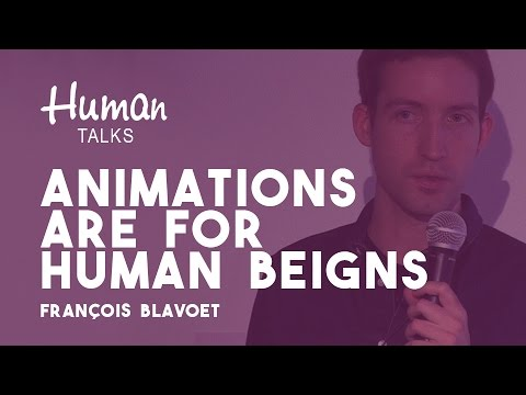 Animations are for human beings par François Blavoet