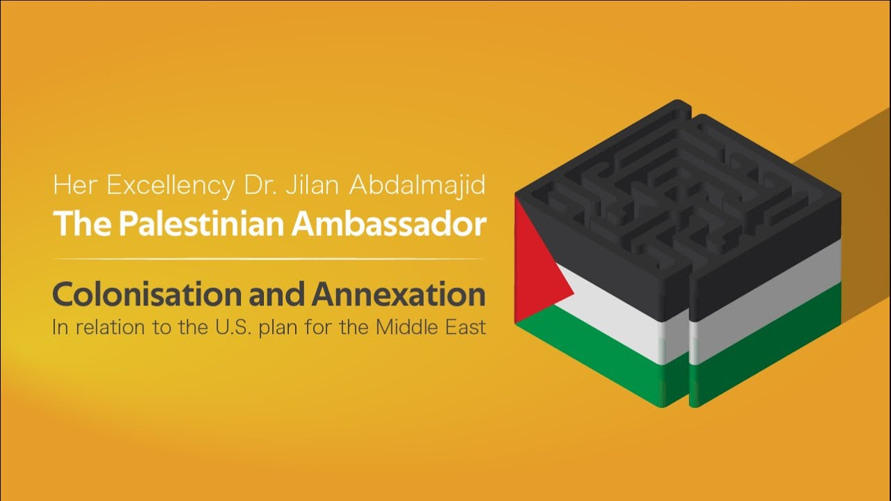 SOFIA Hosts The Palestinian Ambassador • Colonisation & Annexation • Highlights