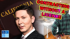 """Business & Professions Code 7028: When is """"contracting without a license"""" a crime?"""