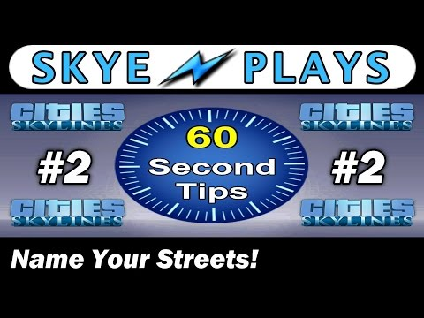 Cities: Skylines Tips #2 ► How To Name Streets and Control Heavy Traffic ◀ 60 Second Tip