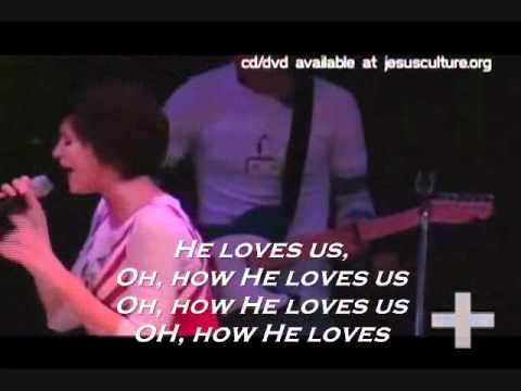 Jesus Culture- How he Loves us live with Lyrics