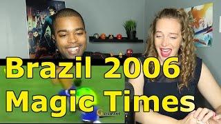 Brazil 2006 ● Magic Times ● Ronaldinho ● Adriano ● Ronaldo ● Kaká ● R.Carlos ● Robinho  (Reaction 🔥)