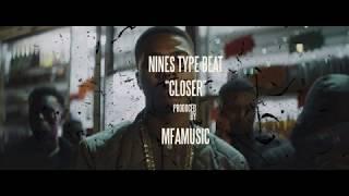 Nines Type Beat - Closer (Prod. By MFA)