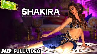 'shakira' full video song | welcome 2 karachi | t-series