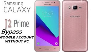 bypass google account on samsung j2 prime